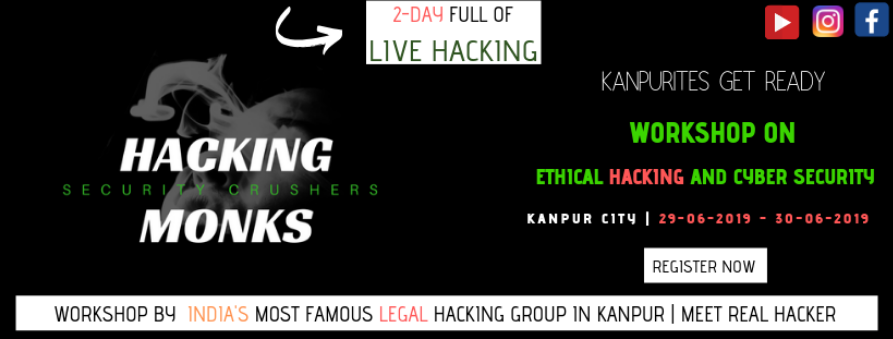 Ethical Hacking and Cyber Security Workshop Tickets by Hacking Monks, 29  Jun, 2019, Kanpur Event