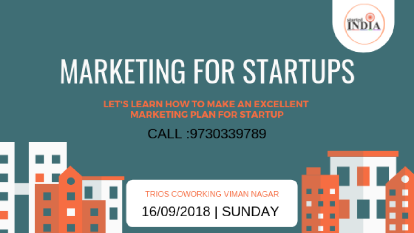 Marketing for Startups : Workshop Tickets by STARTEDINDIA, 16 Sep, 2018,  Pune Event