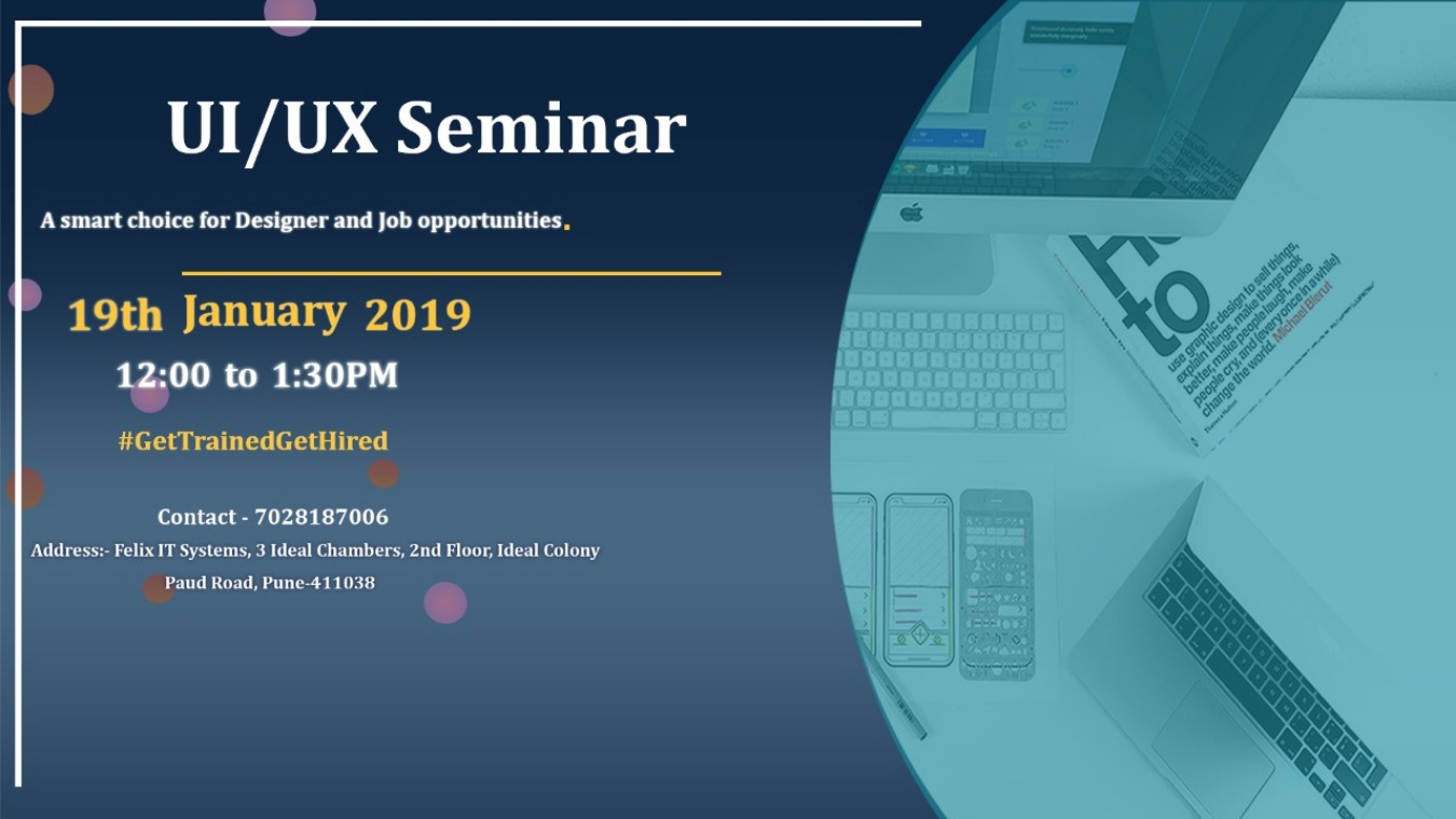 Ui Ux Design Seminar A Smart Choice For Designer And Job Opportunities Tickets By Felix Its Saturday January 19 2019 Pune Event