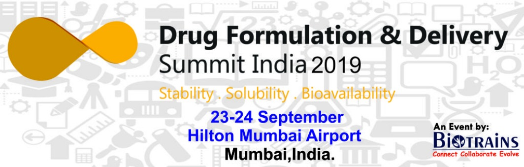 DRUG FORMULATION & DELIVERY SUMMIT INDIA 2019 Tickets by Biotrains, 23 Sep,  2019, Mumbai Event