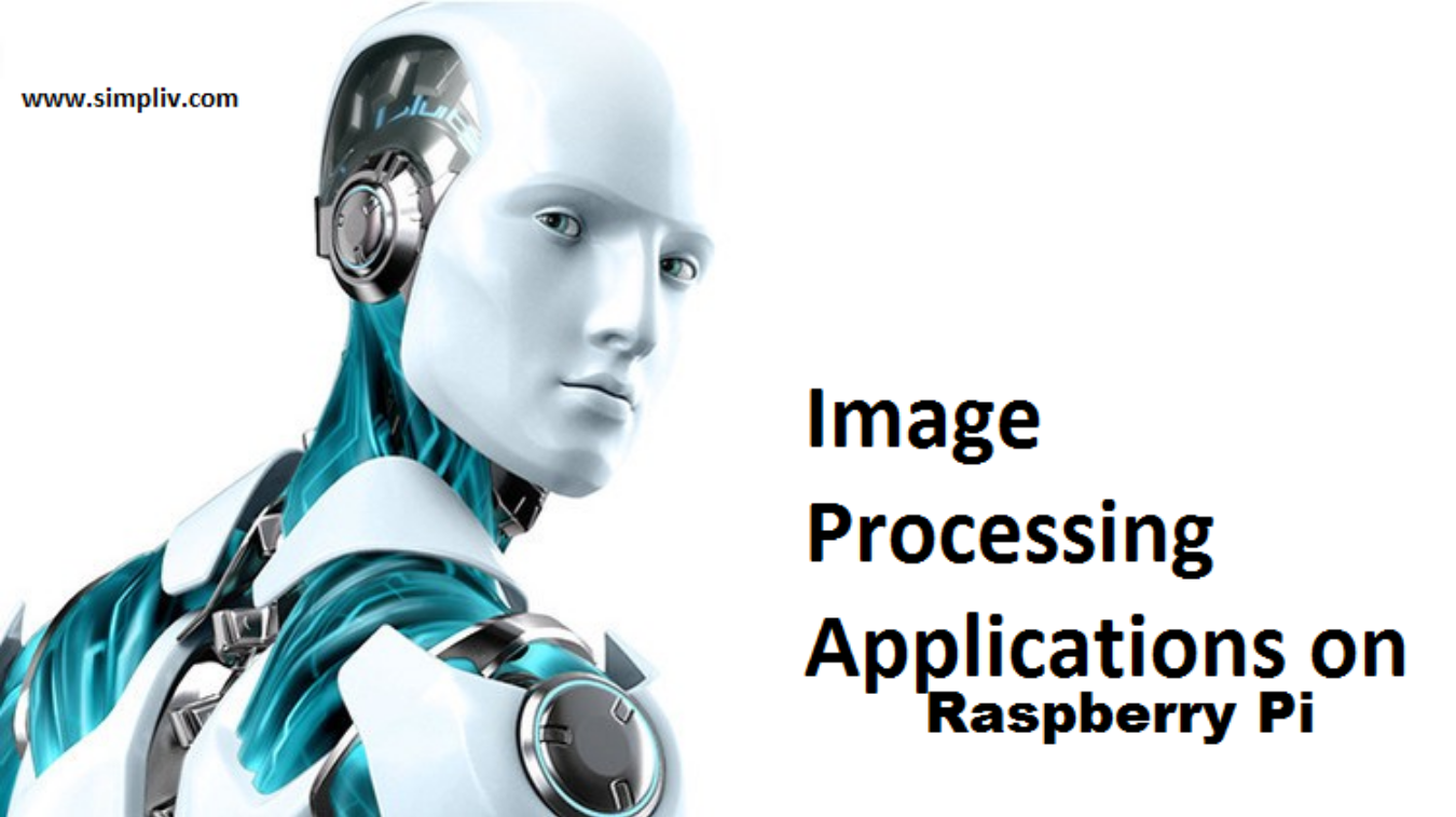 Image Processing Applications on Raspberry Pi - From Scratch - Simpliv  Tickets by Simpliv LLC, 20 Nov, 2018, NA Event