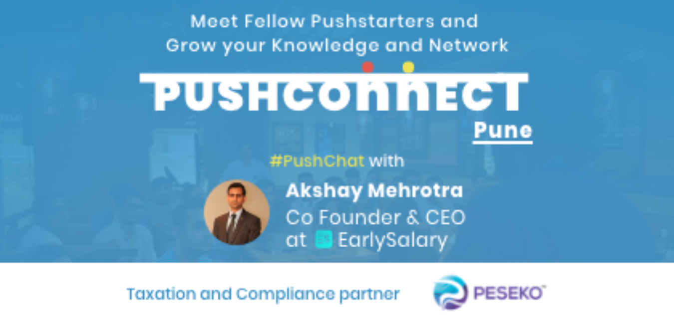 PushConnect Pune: Networking and PushChat with Akshay Mehrotra Co-Founder &  CEO of Early Salary Tickets by Neeraj Joshi, 25 Aug, 2019, Pune Event