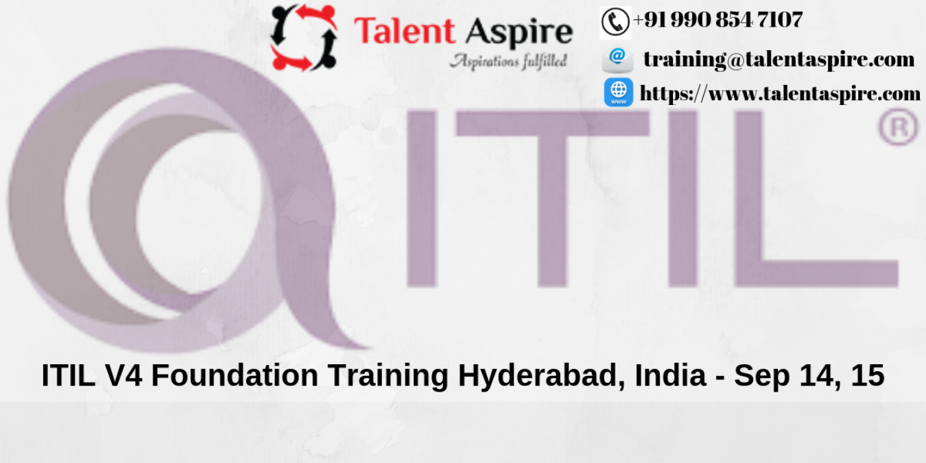 ITIL V4 Foundation Certification Training Course in Hyderabad, India  Tickets by Talent Aspire, 14 Sep, 2019, Hyderabad Event