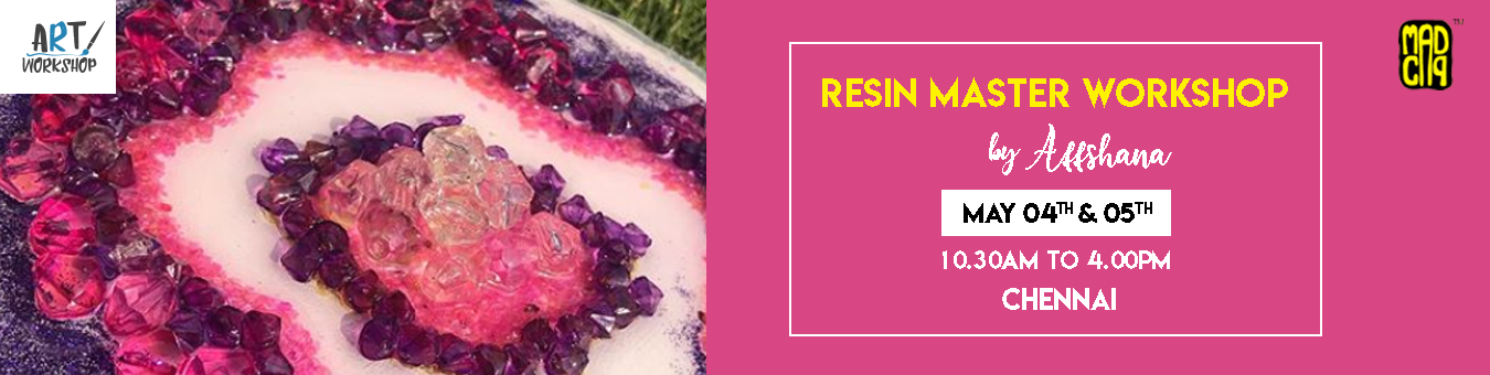 Resin Master Class Workshop by Affshana Tickets by MadCap, 4 May, 2019,  Chennai Event