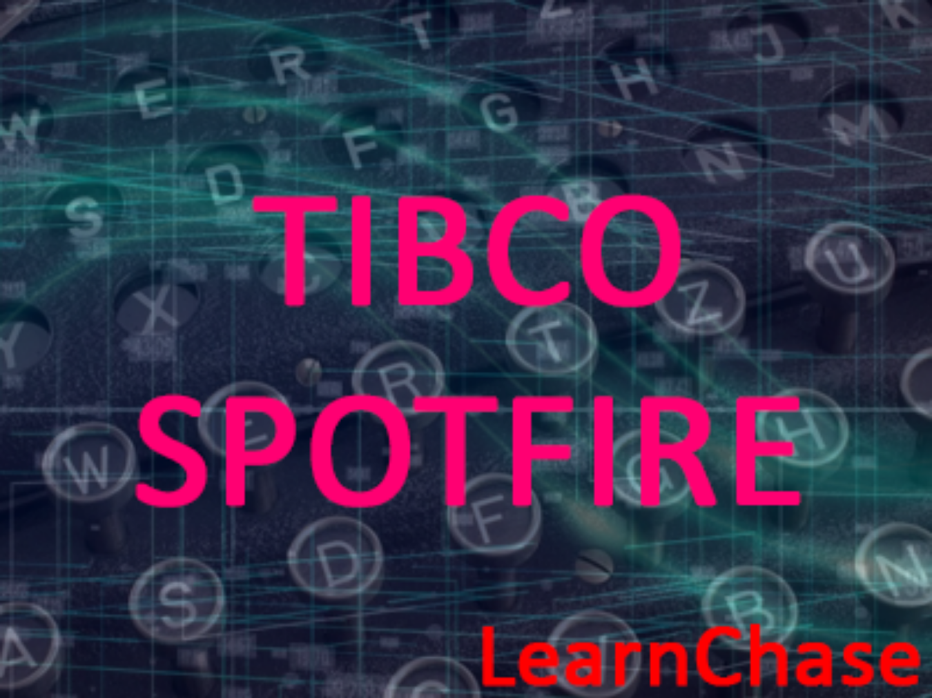 TIBCO SPOTFIRE ONLINE TRAINING Tickets by learnchase, 7 Dec, 2018