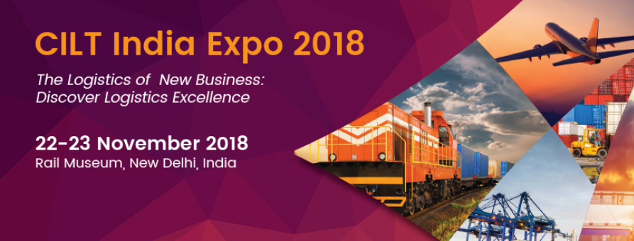 CILT India Expo 2018 Tickets by Richa Chakravarty, 22 Nov