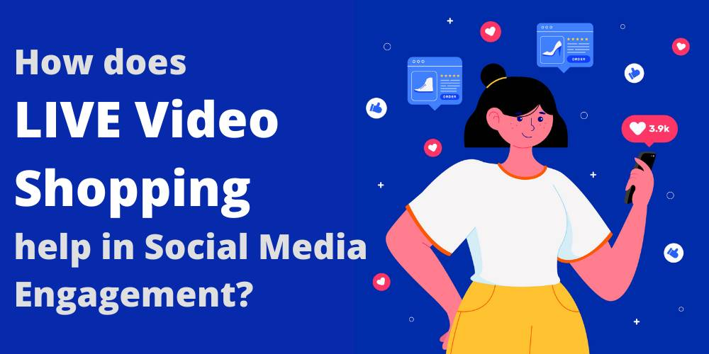 How does LIVE Video Shopping help in Social Media Engagement?