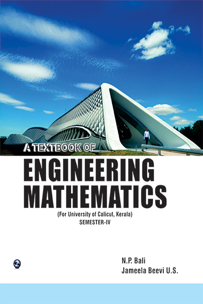 A TEXTBOOK OF ENGINEERING MATHEMATICS (FOR UNIVERSITY OF CALICUT, KERALA) SEM-IV