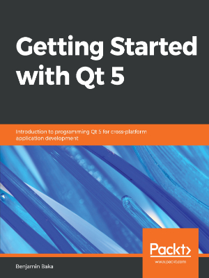 Getting Started with Qt 5 | PKT0081 | Packt Publishing Ltd