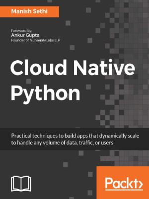 Cloud Native Python   PKT1167   Packt Publishing Ltd