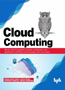 Cloud Computing -Master Cloud Computing Concepts Architecture and Applications with Real-world examples and case studies