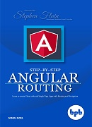 Step-by-Step Angular Routing Learn to create client-side and Single Page Apps with  Routing and Navigation