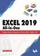 Excel 2019 All-In-One: Master the new features of Excel 2019 and Office 365