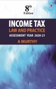 Income Tax Law and Practice AY 2020-21, 8e