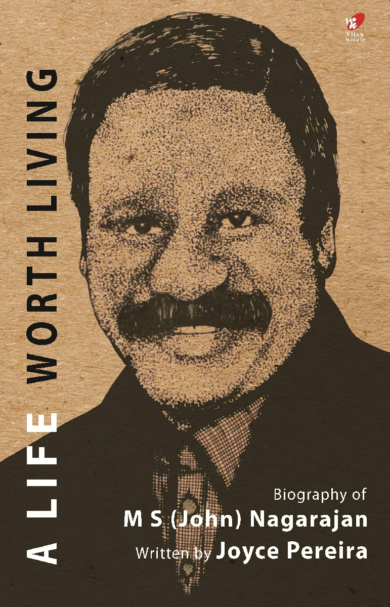 A Life Worth Living - Biography of M S (John) Nagarajan