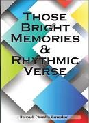 Those Bright Memories  &  Rhythmic Verse