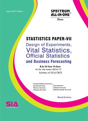 Design of Experiments,Vital Statistics,Official Statistics and Business Forecasting (Statistics Paper - VII )