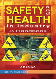 Safety and Health in Industry: A Handbook