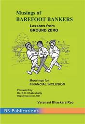 Musings of Barefoot Bankers Lessons from Ground Zero: Moorings for Financial Inclusion