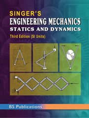 Singer's Engineering Mechanics: Statics and Dynamics