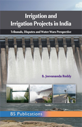 Irrigation and Irrigation Projects in India Tribunals, Disputes and Water Wars Perspective