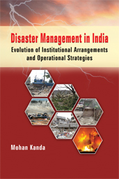 Disaster Management in India Evolution of Institutional Arrangements and operational Strategies