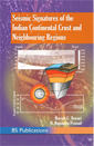 Seismic Signatures of the Indian Continental Crust and Neighbouring Regions