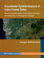 Groundwater Systems Analysis of Indian Coastal Deltas Resource Potentials Quality Trends Saline Fresh Water Interrelationships and Management Strategies