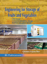 Engineering for Storage of Fruits and Vegetables Cold Storage Controlled Atmosphere Storage Modified Atmosphere Storage
