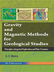Gravity and Magnetic Methods for Geological Studies Principles Integrated Exploration and Plate Tectonics
