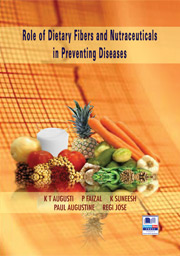Role of Dietary Fibers and Nutraceuticals in Preventing Diseases