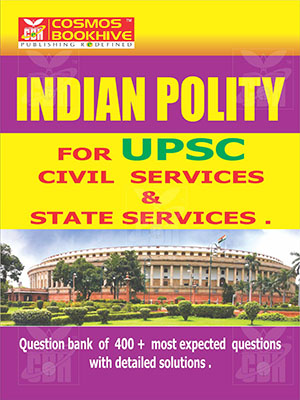Indian Polity - Q Bank for upsc - CS & STATE SERVICES EXAMS