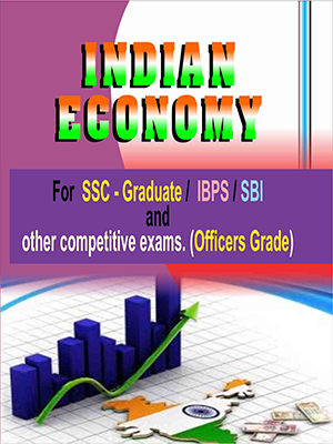 indian Economy - for SSC -Graduate / IBPS / SBI  and other competitive exams ( Officers Grade )  .