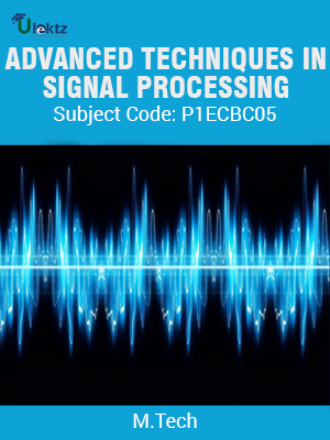 ADVANCED TECHNIQUES IN SIGNAL PROCESSING