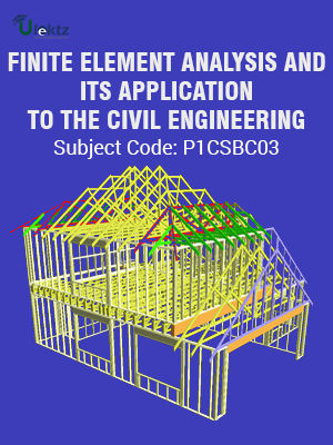 FINITE ELEMENT ANALYSIS AND ITS APPLICATION TO THE CIVIL ENGINEERING