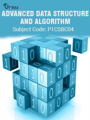 ADAVANCED DATA STRUCTURE AND ALGORITHM