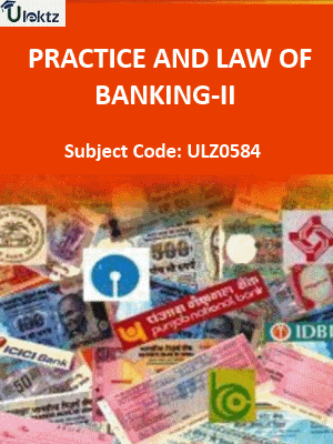 Practice and Law of Banking-II