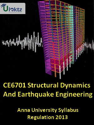 Structural Dynamics And Earthquake Engineering Syllabus | CE6701