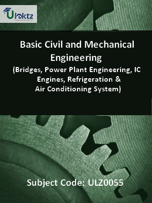 Basic Civil and Mechanical Engineering (Bridges, Power Plant Engineering, IC Engines, Refrigeration And Air Conditioning System)