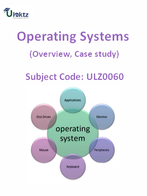 Operating Systems (Overview, Case study)
