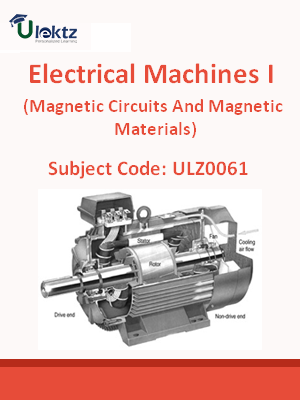 Electrical Machines I (Magnetic Circuits And Magnetic Materials)