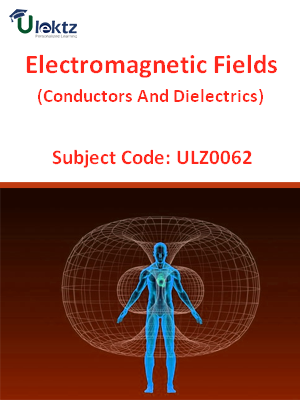 Electromagnetic Fields (Conductors And Dielectrics)