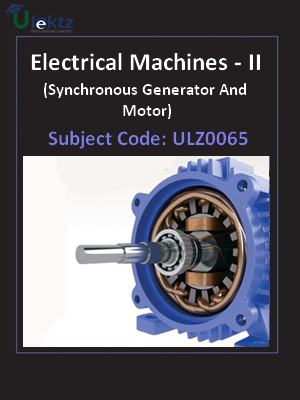 Electrical Machines - II (Synchronous Generator And Motor)