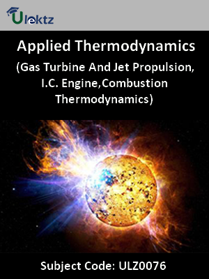 Applied Thermodynamics (Gas Turbine And Jet Propulsion,I.C. Engine,Combustion Thermodynamics)