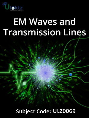 EM Waves and Transmission Lines (EM Wave Characteristics, Transmission Lines)