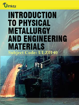 Introduction to Physical Metallurgy & Engg Materials