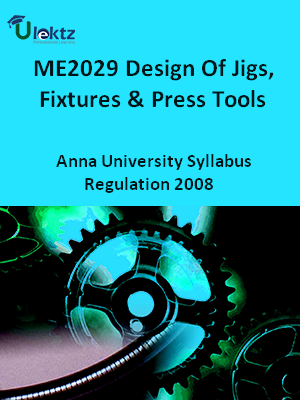 Design Of Jigs, Fixtures & Press Tools - Syllabus