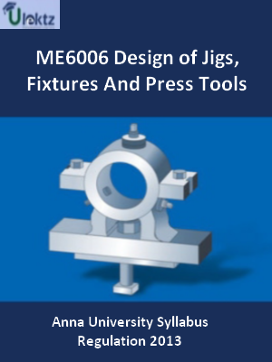 Design of Jigs, Fixtures And Press Tools - Syllabus