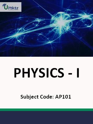 PHYSICS - I