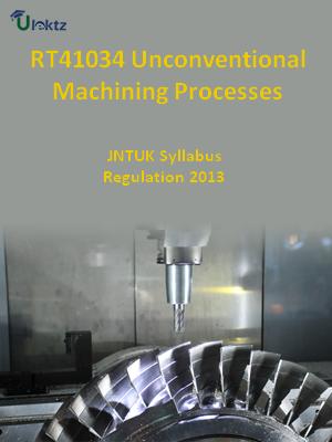 Unconventional Machining Processes - Syllabus